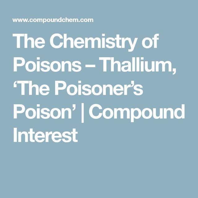The Chemistry of Poisons – Thallium, 'The Poisoner's Poison'   Compound Interest