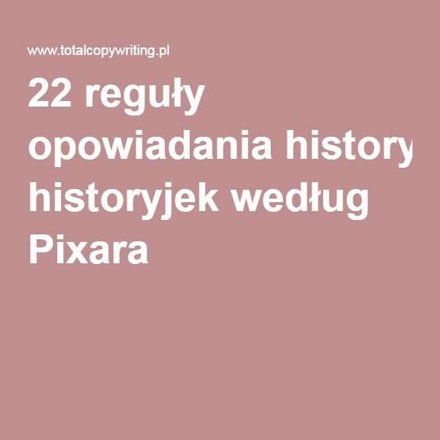 22 reguły opowiadania historyjek według Pixara