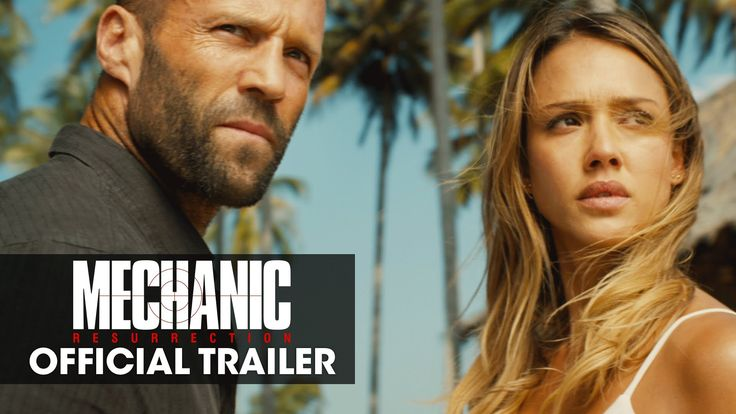 MECHANIC: RESURRECTION starring Jason Statham, Jessica Alba & Tommy Lee Jones   Official Trailer   In theaters August 26, 2016