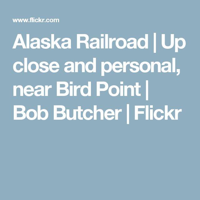 Alaska Railroad | Up close and personal, near Bird Point | Bob Butcher | Flickr