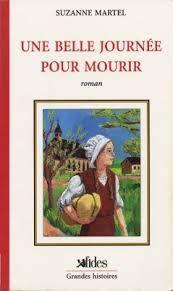 Une belle journée pour mourir - Suzanne Martel (texte - 1994)
