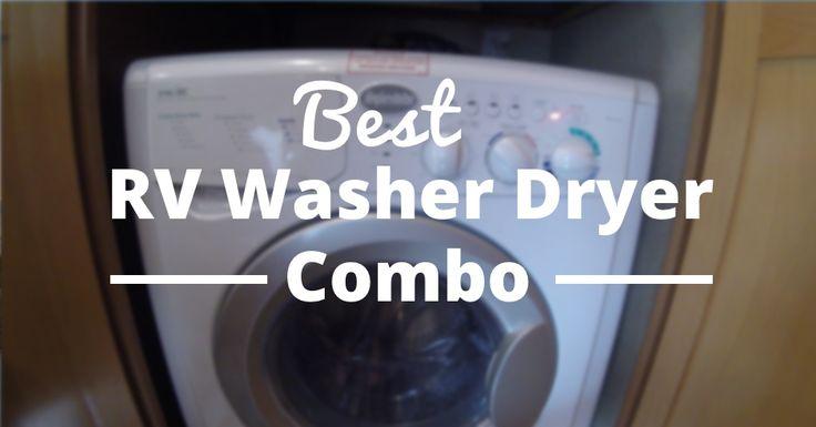 Best RV Washer Dryer Combo - RV Trippin