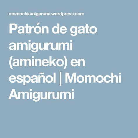 Patrón de gato amigurumi (amineko) en español | Momochi Amigurumi