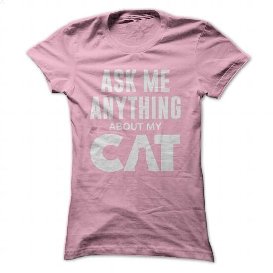 Ask me anything about my cat (white) - #shirts #t shirt. ORDER NOW => https://www.sunfrog.com/Pets/Ask-me-anything-about-my-cat-white-Ladies.html?60505