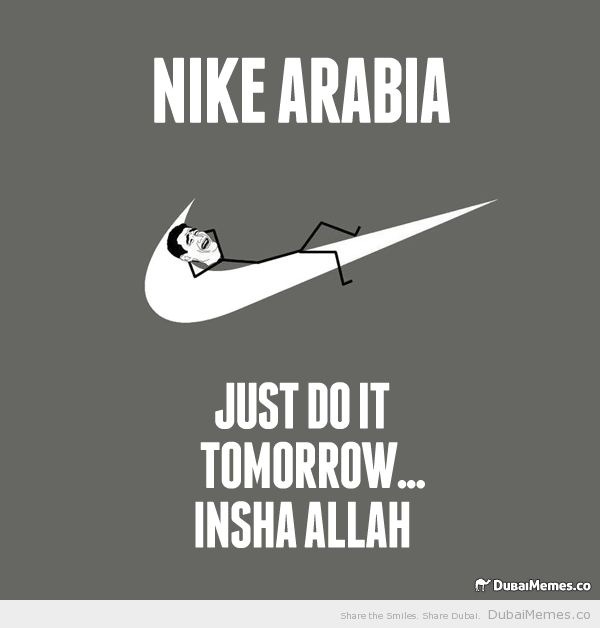 Funny Just Do It Quotes: Nike Arabia Just Do It Tomorrow... Insha Allah