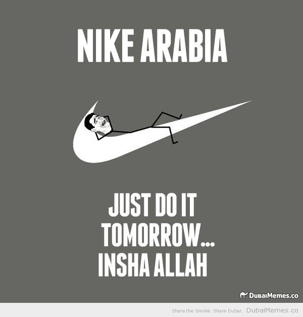 Nike Arabia Just Do It Tomorrow... Insha Allah | Dubai ...