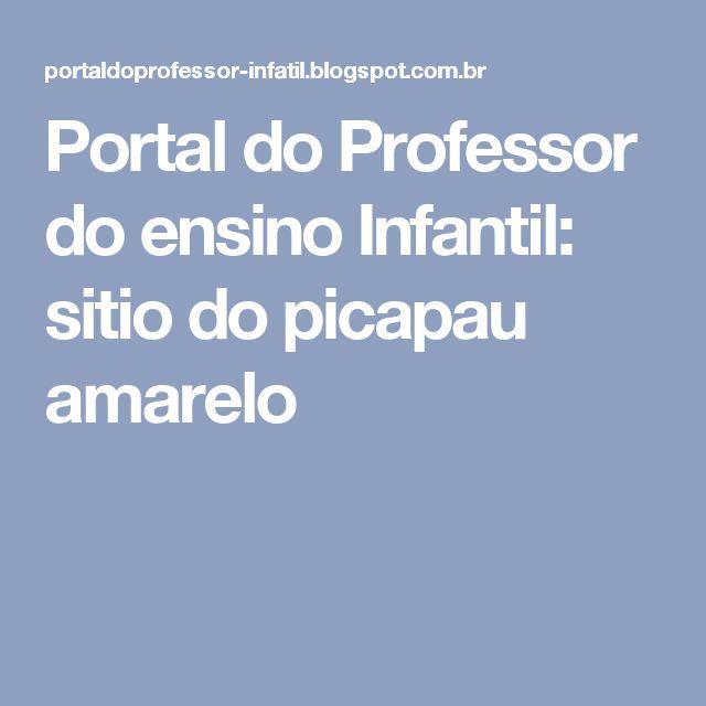 Portal do Professor do ensino Infantil: sitio do picapau amarelo