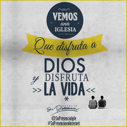 Vemos una iglesia que disfruta a Dios y disfruta la vida :) #SuPresenciaEnInternet