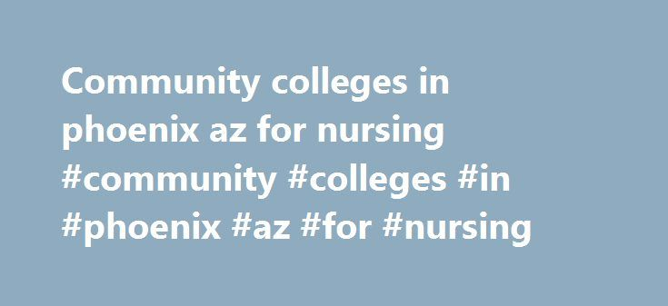 Community colleges in phoenix az for nursing #community #colleges #in #phoenix #az #for #nursing http://oklahoma.nef2.com/community-colleges-in-phoenix-az-for-nursing-community-colleges-in-phoenix-az-for-nursing/  # IMPORTANT NOTICE for all current MCCCD Employees Please ensure that you are logged into HCM. Once you are logged in, follow this navigation path: Main Menu Self Service Recruiting Careers to view and apply for jobs. Remember . You MUST go into Self Service to view and apply for…