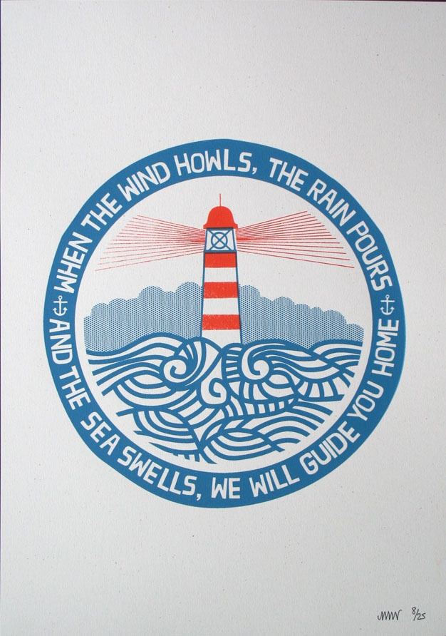 Lighthouse: When the wind howls, the rain pours, and the sea swells, we will guide you home.