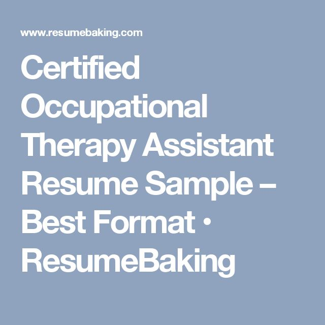 Certified Occupational Therapy Assistant Resume Sample – Best Format • ResumeBaking
