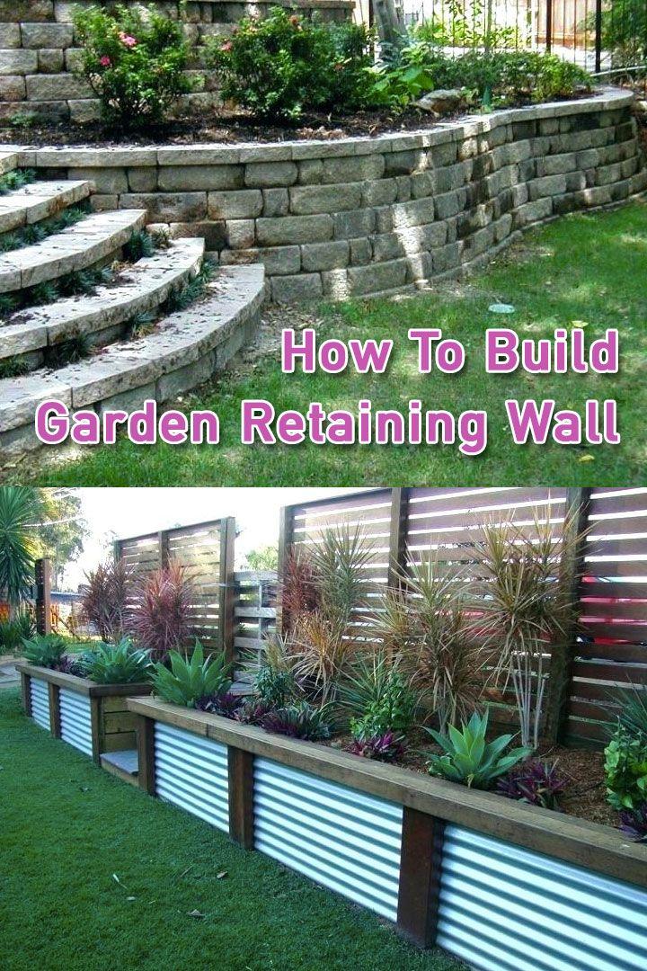 How To Build Garden Retaining Wall Garden Retaining Wall Landscaping Retaining Walls Cheap Retaining Wall