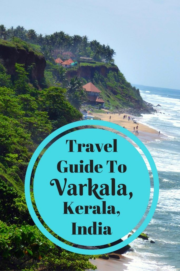 Travel Guide To Varkala in Kerala, Varkala is a gorgeous beach resort in tropical, laid back Kerala in South India. Here's my tips for things to do, places to stay and eat in Varkala
