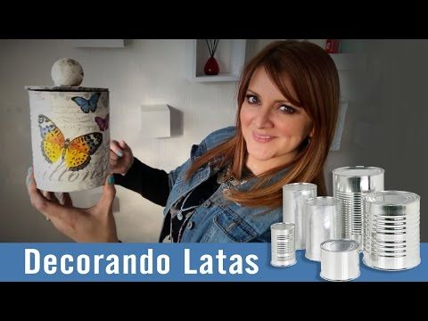 Decorando Latas con Servilletas :: Chuladas Creativas - YouTube