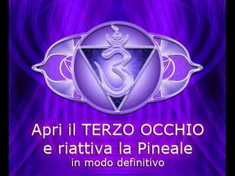 Apertura del TERZO OCCHIO e riattivazione della Ghiandola Pineale - Dani...