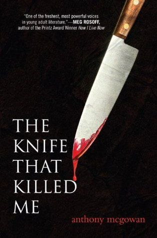 The Knife That Killed Me by Anthony Megowan
