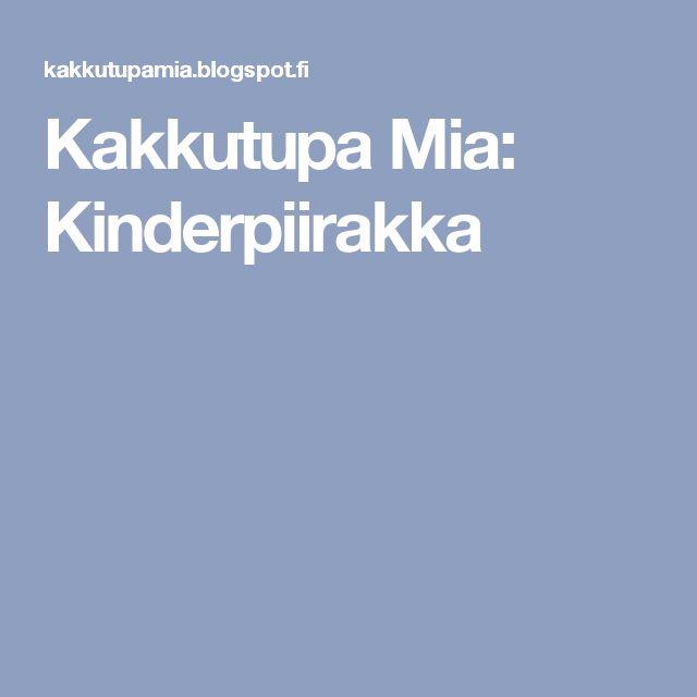 Kakkutupa Mia: Kinderpiirakka