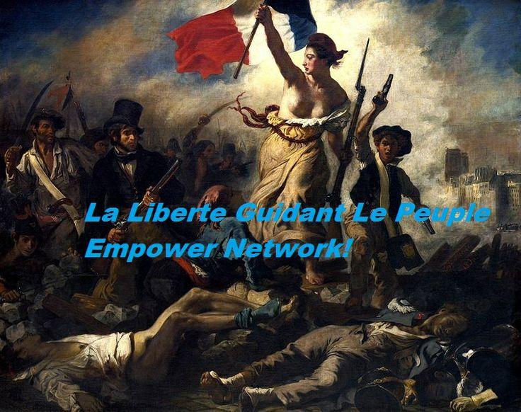 La Liberte Guidant Le Peuple Empower Network! http://www.youtube.com/watch?v=E-Lg4EVWtGM