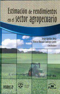 Estimación de rendimientos en el sector agropecuario (PRINT VERSION) http://biblioteca.cepal.org/search*spi/t?SEARCH=Estimaci%C3%B3n+de+rendimientos+en+el+sector+agropecuario&sortdropdown=-           La economía de un país está determinada por diferentes factores, entre los que destaca el sector agropecuario. Este sector primario comprende aquellas actividades ganaderas y agrícolas que están estrechamente vinculadas con la industria alimenticia.
