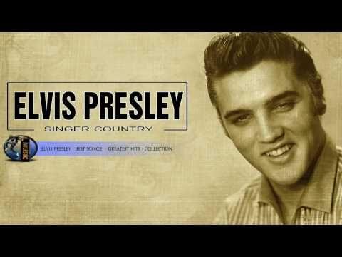 Top 20 Best Country Songs Of Elvis Presley ⚡ Elvis Presley Greatest Hits Full Album 2017 - YouTube