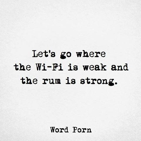 Let's go where the Wi-Fi is weak and the rum is strong..... #inneedofabreak #rum #holiday #break #travel #wanderlust