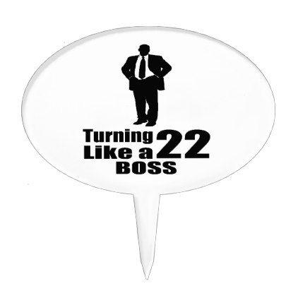 #Turning 22 Like A Boss Cake Topper - #giftidea #gift #present #idea #number #22 #twenty-two #twentytwo #twentysecond #bday #birthday #22ndbirthday #party #anniversary #22nd