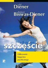 Szczęście Odkrywanie bogactwa psychicznego Diener Ed, Biswas-Diener Robert Smak Słowa.Księgarnia internetowa Czytam.pl
