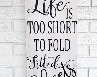 Life Is Too Short To Fold Fitted Sheets Sign, Laundry Room Sign, Funny Laundry Sign, Laundry Humor, Rustic Wood Sign, Laundry Room Decor