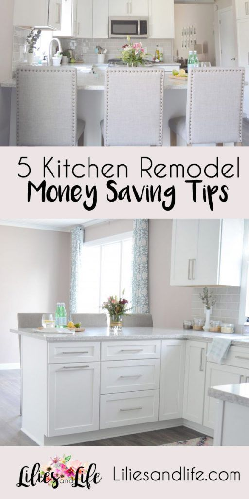 5 Kitchen Remodel Money Saving Tips The Best from Lilies and Life