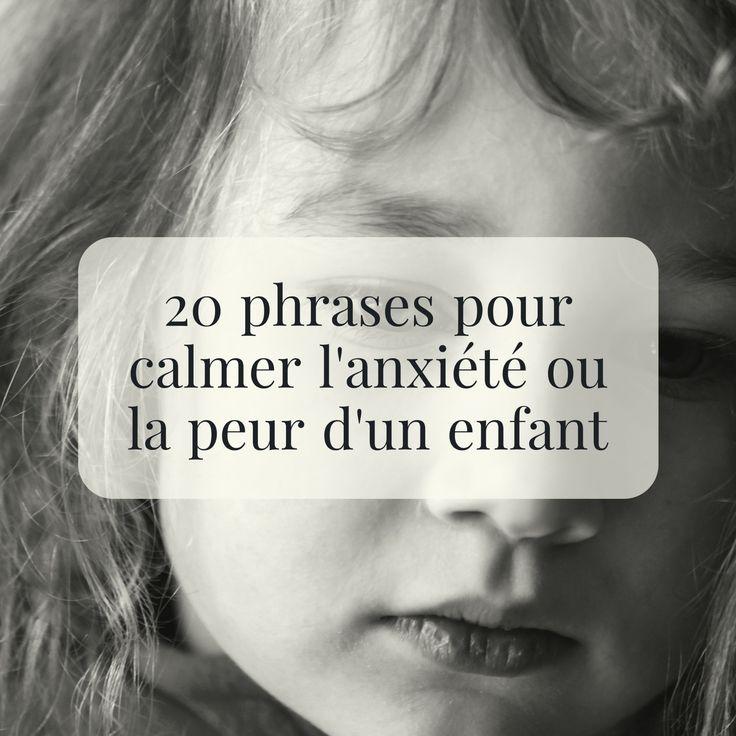 Afin de calmer l'anxiété ou la peur d'un enfant, je vous invite à tester les phrases suivantes :