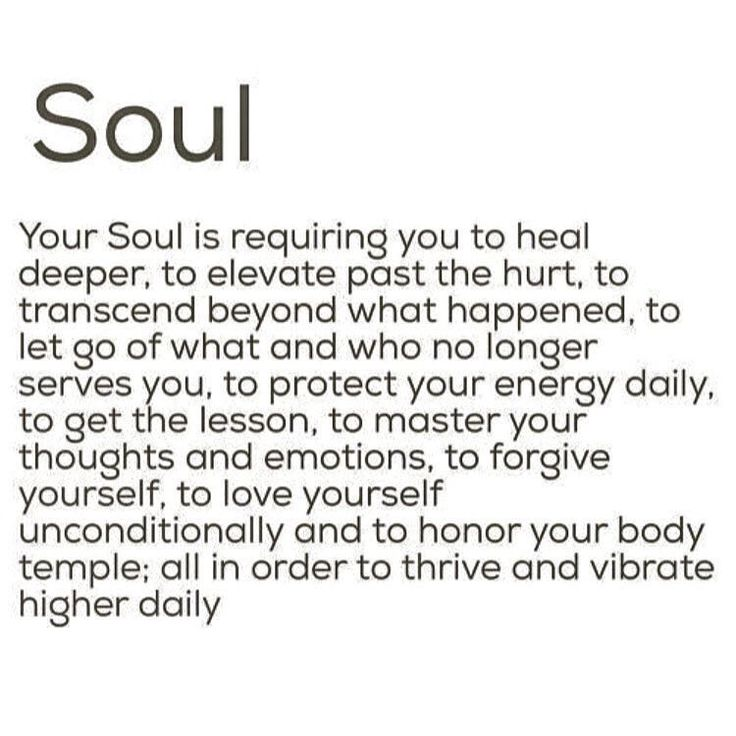 Your soul is requiring you to ...