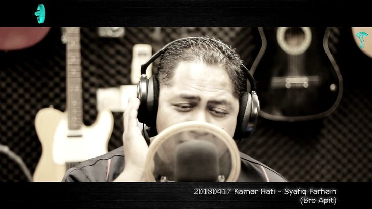 20180417 Kamar Hati - Syafiq Farhain (Bro Apit)
