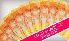 Win your share of R100, 000