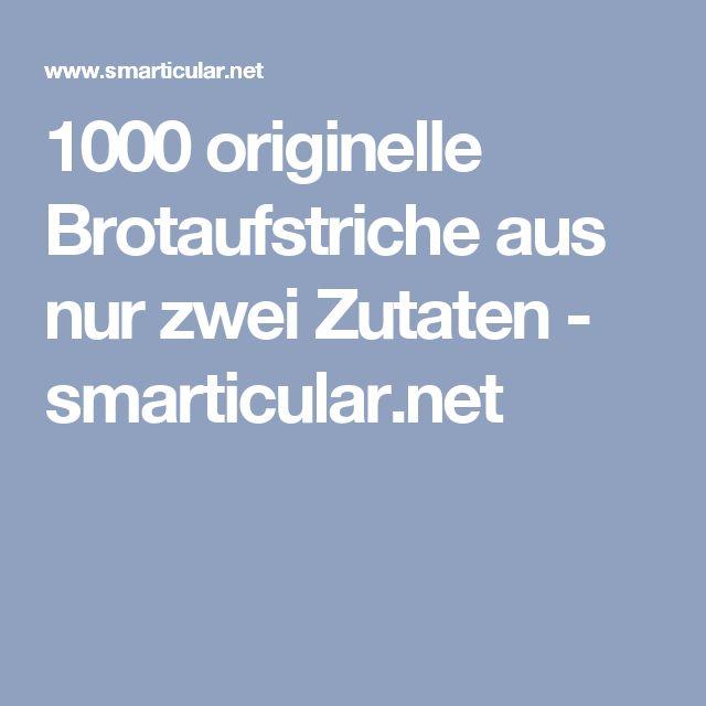 1000 originelle Brotaufstriche aus nur zwei Zutaten - smarticular.net