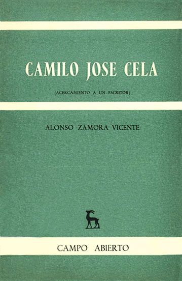 Camilo José Cela : (acercamiento a un escritor) / Alonso Zamora Vicente