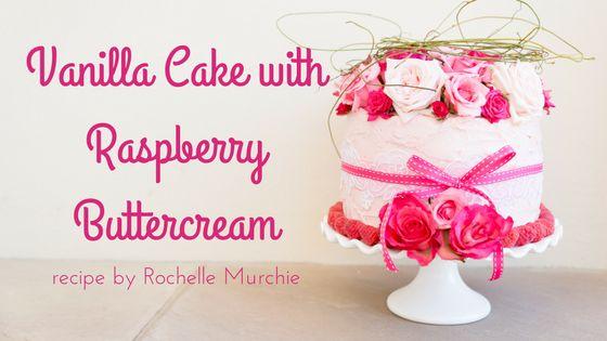 Vanilla Cake with Raspberry Buttercream – 31 Wife In Training