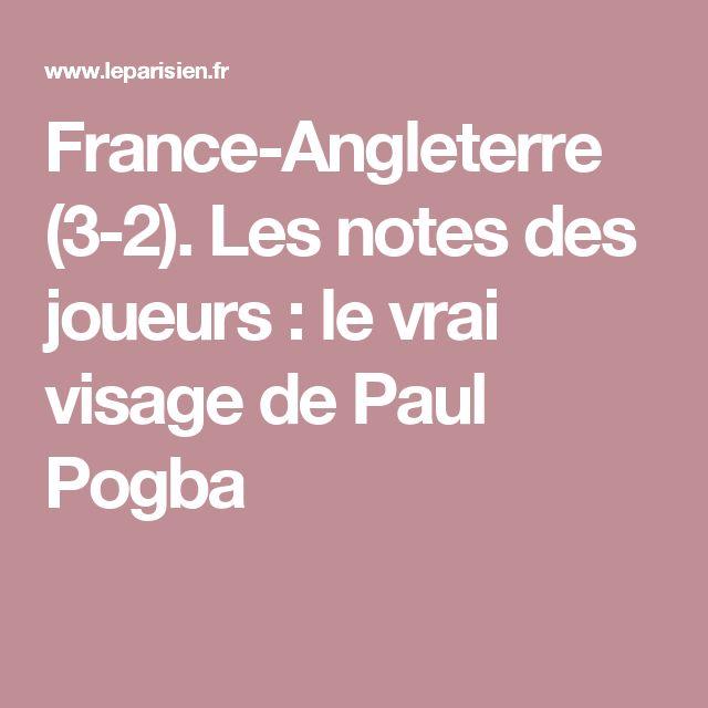 France-Angleterre (3-2). Les notes des joueurs : le vrai visage de Paul Pogba