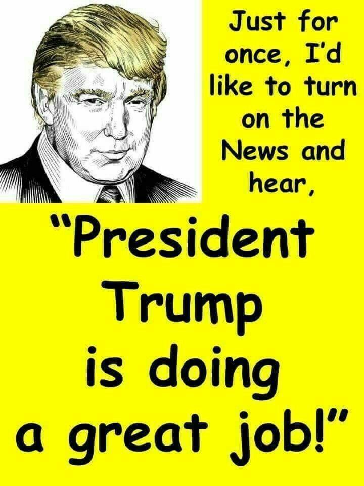 The news will admit it. Love ya President Trump~