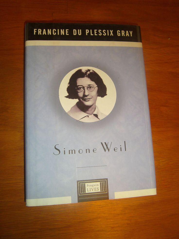 Simone Weil by FRANCINE DU PLESSIX GRAY HCDJ A Penguin Life Viking PP $19.95