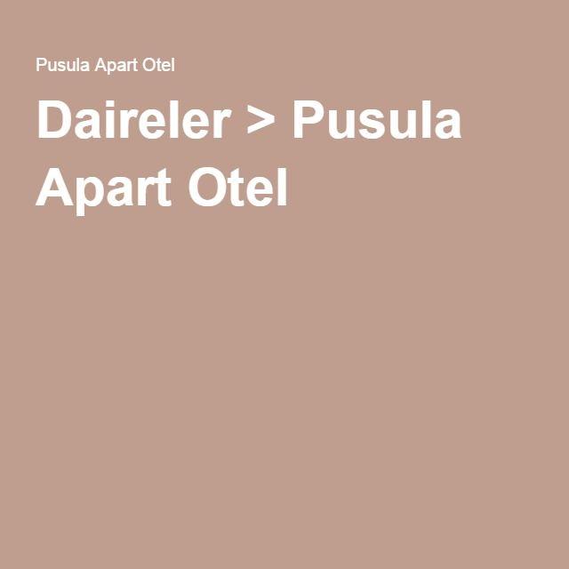 Daireler > Pusula Apart Otel