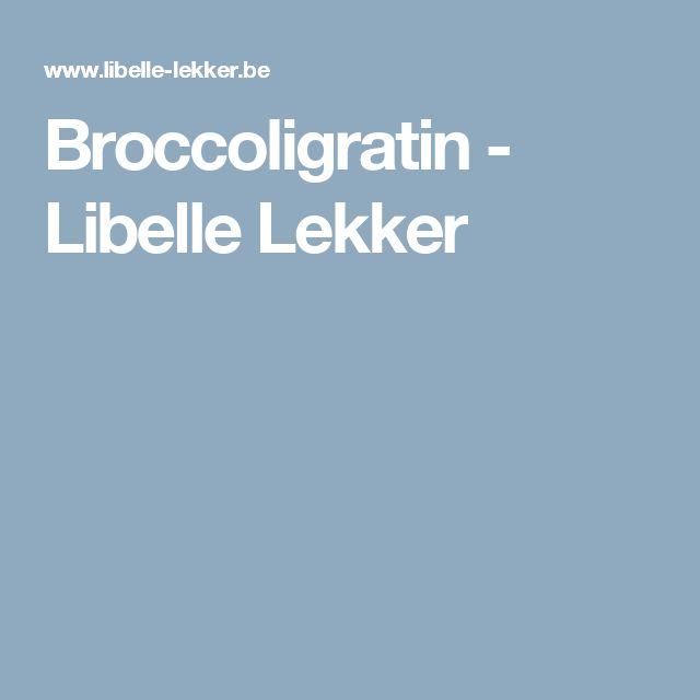 Broccoligratin - Libelle Lekker
