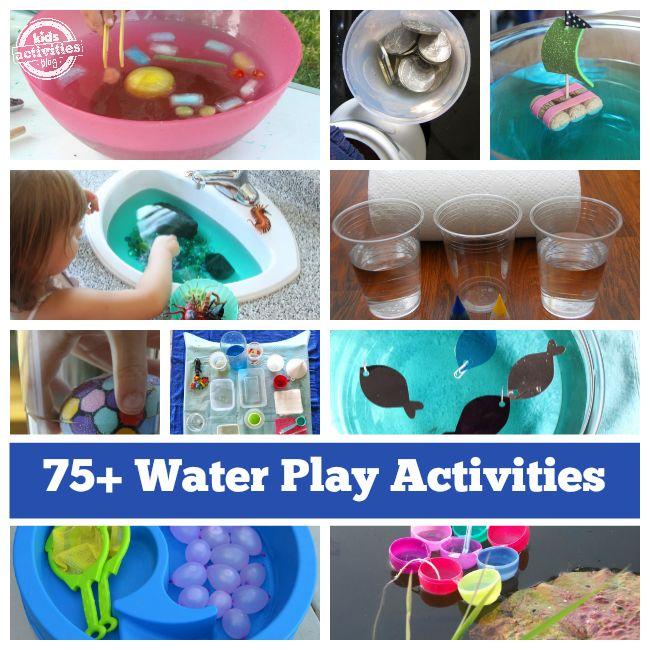 More Than 75 Water Play Activities - Kids Activities Blog