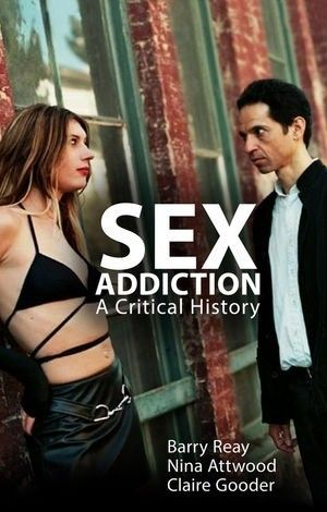 Description: This book is a critical history of an archetypically modern sexual syndrome. Reay, Attwood and Gooder argue that this strange history of social opportunism, diagnostic amorphism, therapeutic self-interest and popular cultural endorsement is marked by an essential social conservatism: sex addiction has become a convenient term to describe disapproved sex.