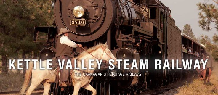 Ride the Kettle Valley Steam Railway!