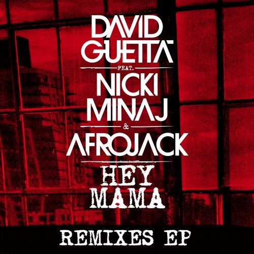 Purchased: Afrojack, GLOWINTHEDARK, Noodles, Modern Machines, DJ LBR, Club Killers, David Guetta — Hey Mama Remixes EP [What A Music] @beatport