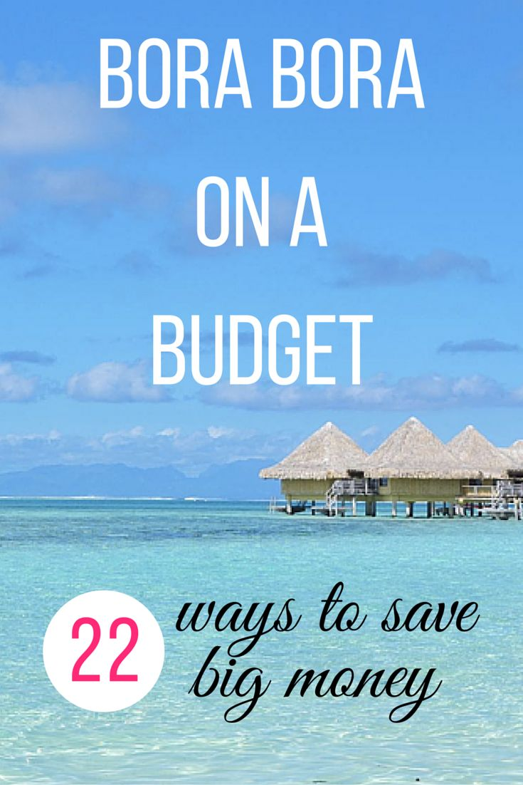 Bora Bora on a Budget >> 22 ways to make your dream trip more attainable. <3 | www.apassionandapassport.com