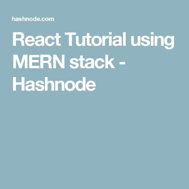 React Tutorial using MERN stack - Hashnode