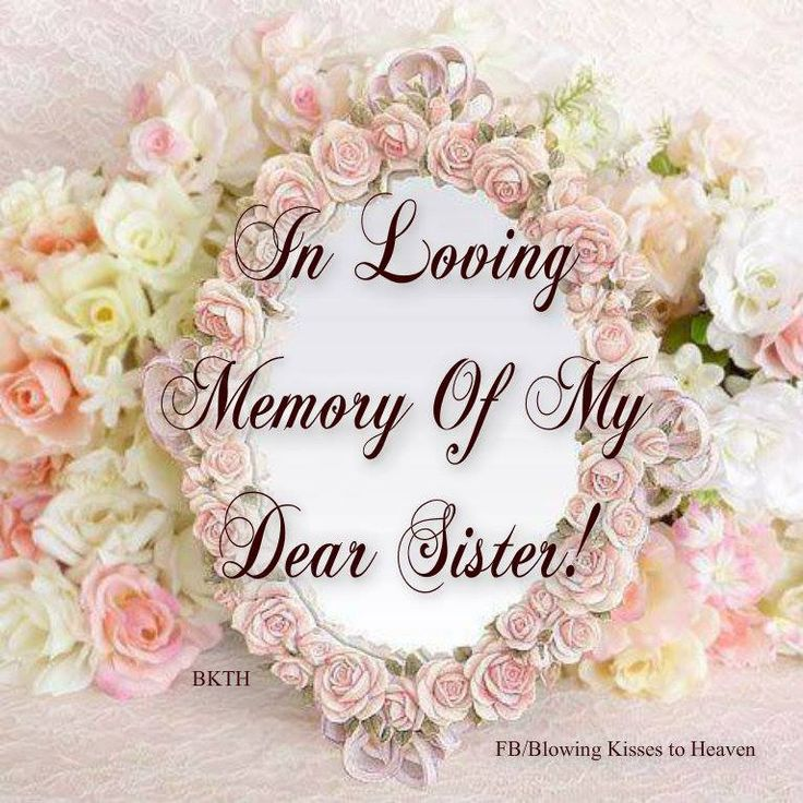 In loving memory of my sister in Heaven: Sisters, Heaven Thoughts ...