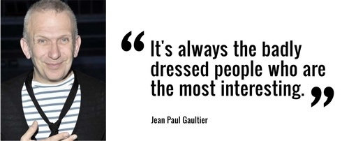 """""""It's Always The Badly Dressed People Who Are The Most"""