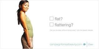 Dove- Campaignforrealbeauty.ca Flat?Flattering?